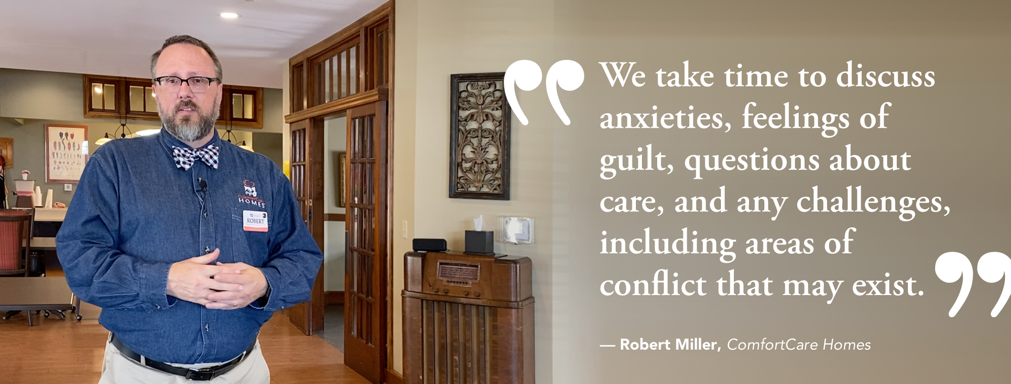 Robert Miller Quote, ComfortCare Homes